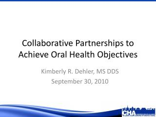Collaborative Partnerships to Achieve Oral Health Objectives