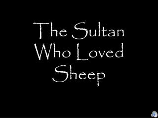 The Sultan Who Loved Sheep
