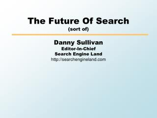 The Future Of Search (sort of)
