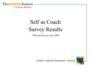 Self as Coach Survey Results CHICoach Survey, June 2009