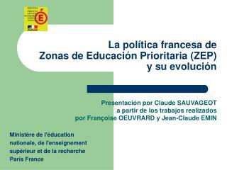 La política francesa de  Zonas de Educación Prioritaria (ZEP)  y su evolución