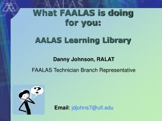 What FAALAS is doing for you: AALAS Learning Library
