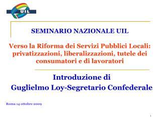 Introduzione di  Guglielmo Loy-Segretario Confederale