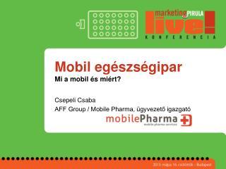 Mobil eg�szs�gipar Mi a mobil �s mi�rt?