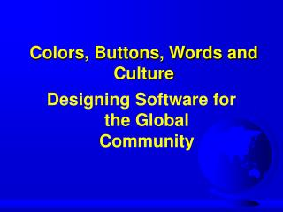 Colors, Buttons, Words and Culture