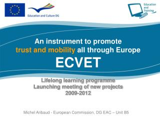 Michel Aribaud - European Commission, DG EAC – Unit B5