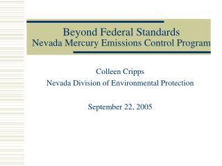 Beyond Federal Standards Nevada Mercury Emissions Control Program
