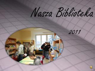 Nasza Biblioteka 2011