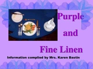 Purple  and Fine Linen