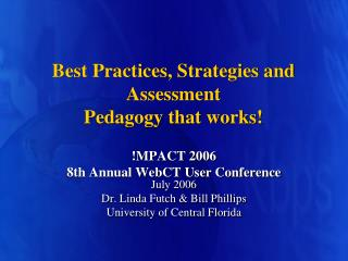 Best Practices, Strategies and Assessment  Pedagogy that works!