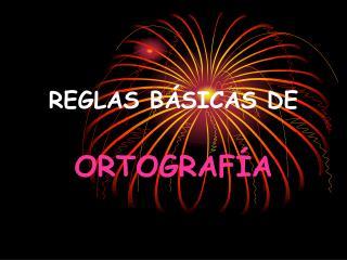 REGLAS BÁSICAS DE