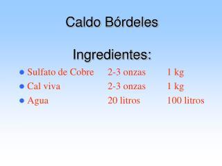 Caldo Bórdeles Ingredientes: