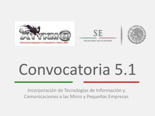 Convocatoria 5.1