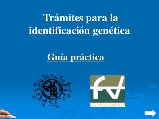 Trámites para la identificación genética