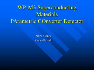 WP-M3 Superconducting Materials PArametric COnverter Detector