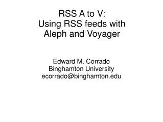 RSS A to V:  Using RSS feeds with  Aleph and Voyager