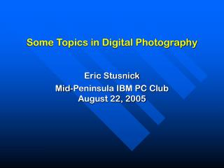 Some Topics in Digital Photography