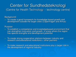 Center for Sundhedsteknologi (Centre for Health Technology – technology centre)
