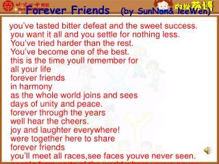 Forever Friends    (by SunNan& leeWen)