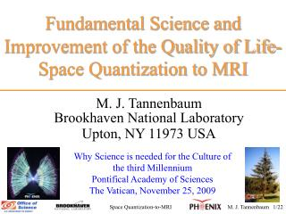 Fundamental Science and  Improvement of the Quality of Life- Space Quantization to MRI