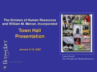 Town Hall Presentation    January 9-10, 2002