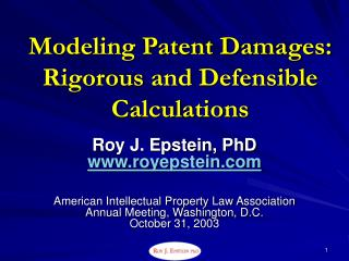Modeling Patent Damages: Rigorous and Defensible Calculations