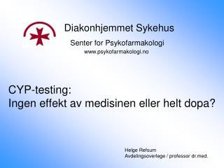 CYP-testing: Ingen effekt av medisinen eller helt dopa?