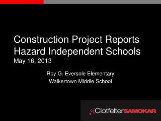 Construction Project Reports  Hazard Independent Schools May 16, 2013