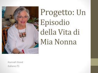 Progetto :  Un  Episodio della  Vita di Mia  Nonna