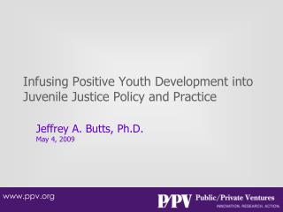 Infusing Positive Youth Development into Juvenile Justice Policy and Practice