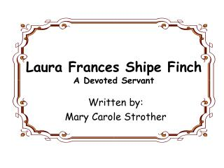 Laura Frances Shipe Finch A Devoted Servant