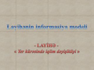 Layihənin informasiya modeli