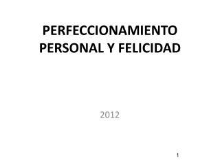 PERFECCIONAMIENTO PERSONAL Y FELICIDAD