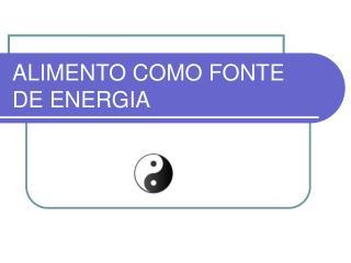 ALIMENTO COMO FONTE DE ENERGIA