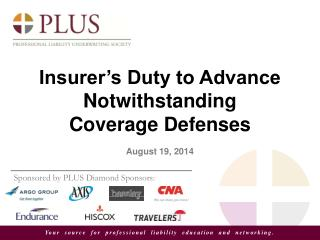 Insurer's Duty to Advance Notwithstanding Coverage Defenses August 19, 2014