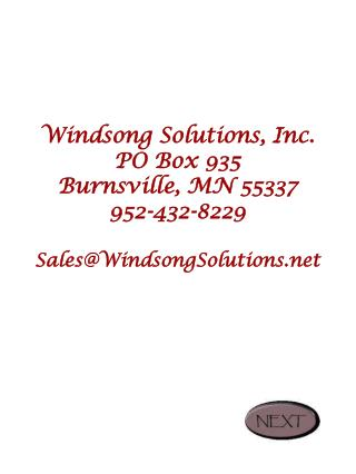 Windsong Solutions, Inc. PO Box 935 Burnsville, MN 55337 952-432-8229 Sales@WindsongSolutions