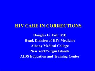 HIV CARE IN CORRECTIONS