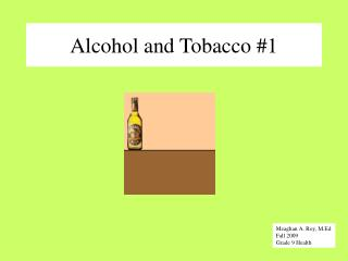 Alcohol and Tobacco #1