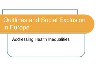 Quitlines and Social Exclusion in Europe