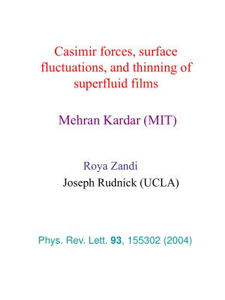 Casimir forces, surface fluctuations, and thinning of superfluid films Mehran Kardar (MIT)