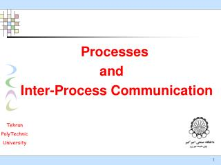 Processes                       and  Inter-Process Communication