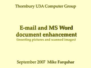 E-mail and MS Word document enhancement (inserting pictures and scanned images)