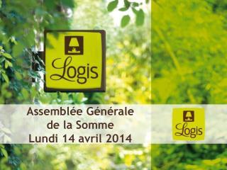 Assemblée Générale de la Somme Lundi 14 avril 2014