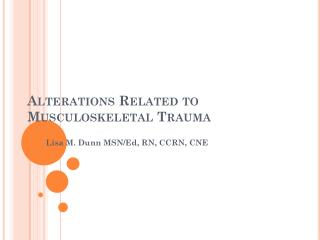 Alterations Related to Musculoskeletal Trauma