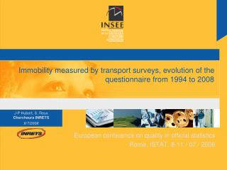 Immobility measured by transport surveys, evolution of the questionnaire from 1994 to 2008