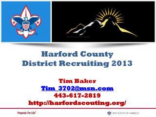 Harford County District Recruiting 2013 Tim Baker Tim_3702@msn 443-617-2819