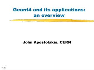Geant4 and its applications:  an overview