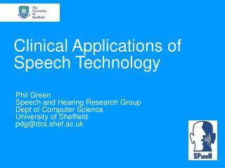 Clinical Applications of Speech Technology