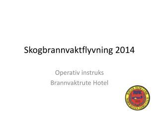 Skogbrannvaktflyvning 2014