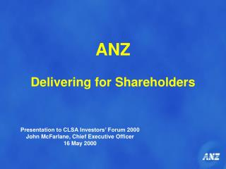 ANZ    Delivering for Shareholders